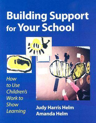 Building Support for Your School: How to Use Children's Work to Show Learning (Paperback)