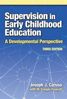 Supervision In Early Childhood Education - A Developmental Perspective - Third Edition - Early Childhood Education Series (Paperback)