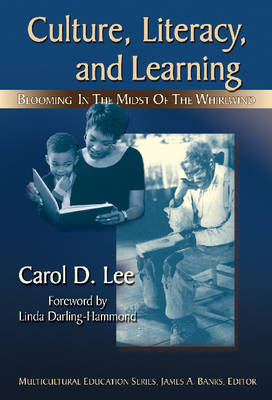 Culture, Literacy, and Learning: Taking Bloom in the Midst of the Whirlwind - Multicultural Education Series (Paperback)