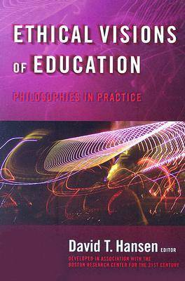 Ethical Visions of Education: Philosophies in Practice (Paperback)