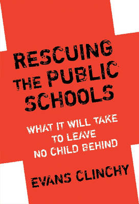 Rescuing the Public Schools: What it Will Take to Leave No Child Behind (Paperback)