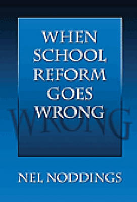 When School Reform Goes Wrong (Hardback)