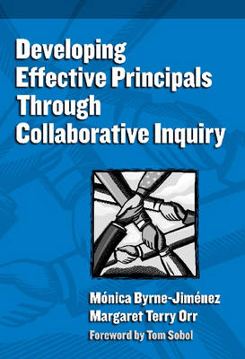 Developing Effective Principals Through Collaborative Inquiry - Contemporary Issues in Educational Leadership (Paperback)