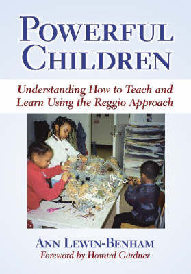Powerful Children: Understanding How to Teach and Learn Using the Reggio Approach - Early Childhood Education Series (Paperback)