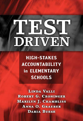 Test Driven: High-stakes Accountability in Elementary Schools (Paperback)
