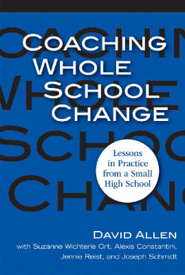 Coaching Whole School Change: Lessons in Practice from a Small High School (Paperback)