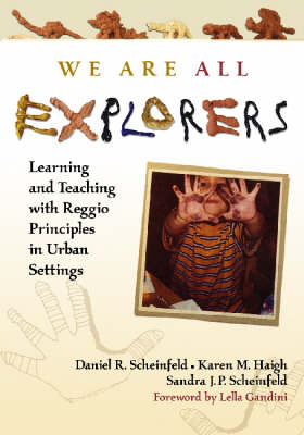We are All Explorers: Learning and Teaching with Reggio Principles in Urban Settings (Paperback)