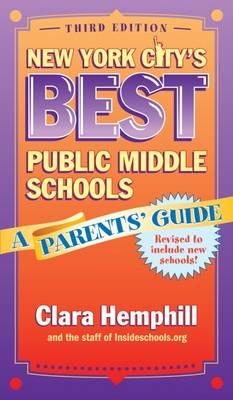 New York City's Best Public Middle Schools: A Parents' Guide (Paperback)