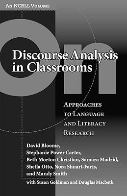 On Discourse Analysis in Classrooms: Approaches to Language and Literacy Research - NCRLL Volume (Hardback)