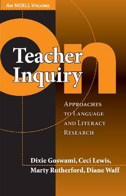 On Teacher Inquiry: Approaches to Language and Literacy Research - Language & Literacy (Paperback)