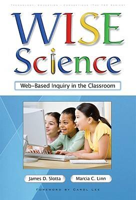 WISE Science: Web-based Inquiry in the Classroom - Technology, Education - Connections (The TEC Series) (Paperback)