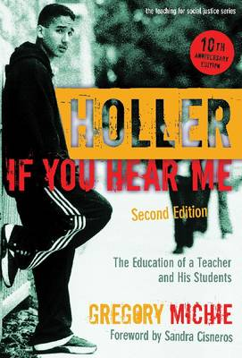 Holler If You Hear Me: The Education of a Teacher and His Students - Teaching for Social Justice Series (Paperback)