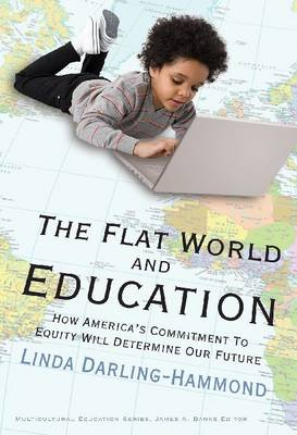 The Flat World and Education: How America's Commitment to Equity Will Determine Our Future (Paperback)