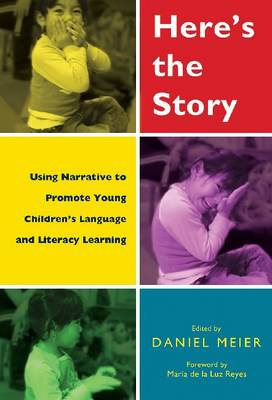Here's the Story: Using Narrative to Promote Young Children's Language and Literacy Learning (Paperback)