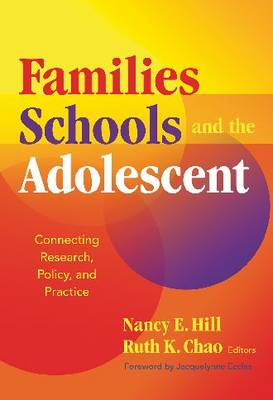 Families, Schools, and the Adolescent: Connecting Research, Policy, and Practice (Paperback)