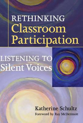Rethinking Classroom Participation: Listening to Silent Voices (Paperback)