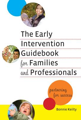 The Early Intervention Guidebook for Families and Professionals: Partnering for Success (Paperback)