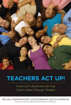 Teachers Act Up! Creating Multicultural Learning: Communities Through Theatre (Paperback)