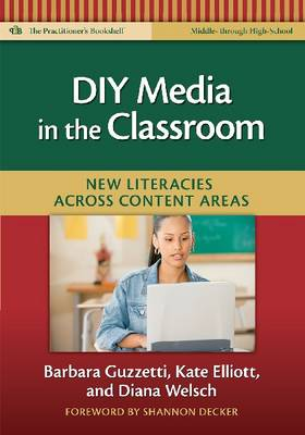 Diy Media in the Classroom: New Literacies Across Content Areas (Paperback)