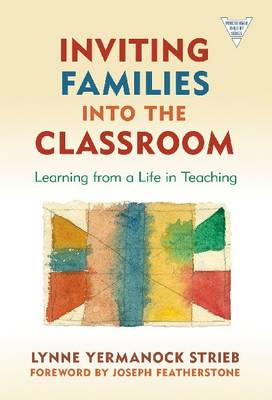 Inviting Families into the Classroom: Learning from a Life in Teaching (Paperback)