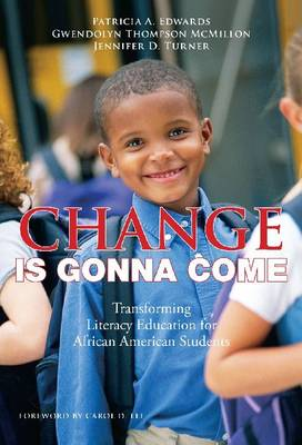 Change is Gonna Come: Transforming Literacy Education for African American Students (Hardback)