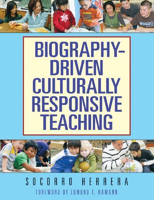 Biography-driven Culturally Responsive Teaching (Paperback)