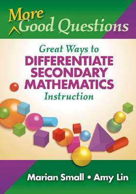 More Good Questions: Great Ways to Differentiate Secondary Mathematics Instruction (Paperback)