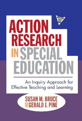 Action Research in Special Education: An Inquiry Approach for Effective Teaching and Learning (Paperback)