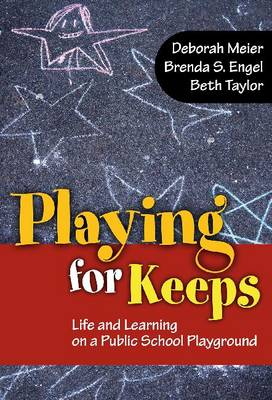 Playing for Keeps: Life and Learning on a Public School Playground (Paperback)