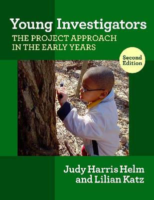 Young Investigators: The Project Approach in the Early Years - Early Childhood Education Series (Paperback)