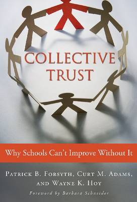 Collective Trust: Why Schools Can't Improve without it (Paperback)