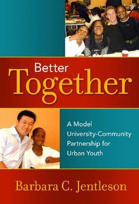 Better Together: A Model University-Community Partnership for Urban Youth (Hardback)