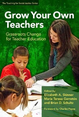Grow Your Own Teacher: Grassroots Change for Teacher Education (Paperback)