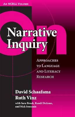 On Narrative Inquiry: Approaches to Language and Literacy Research (AN NCRLL Volume) (Paperback)
