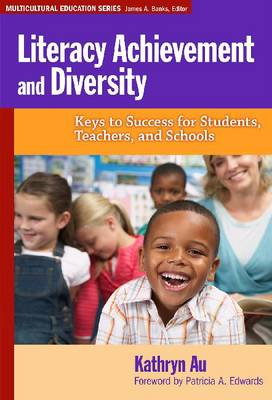Literacy Achievement and Diversity: Keys to Success for Students, Teachers and Schools (Paperback)
