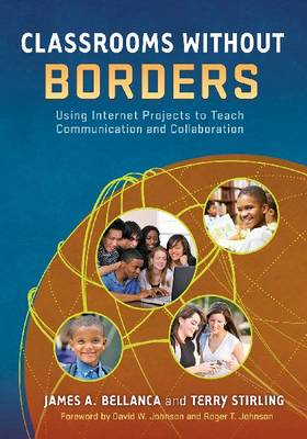 Classrooms Without Borders: Using Internet Projects to Teach Communication and Collaboration (Paperback)