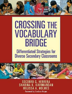 Crossing the Vocabulary Bridge: Differentiated Strategies for Diverse Secondary Classrooms (Paperback)
