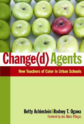Change(d) Agents: New Teachers of Color in Urban Schools (Hardback)