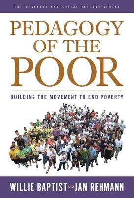 Pedagogy of the Poor: Building the Movement to End Poverty (Hardback)
