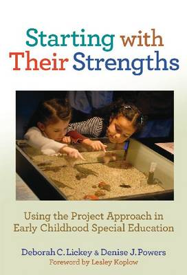 Starting with Their Strengths: Using the Project Approach in Early Childhood Special Education - Early Childhood Education Series (Paperback)