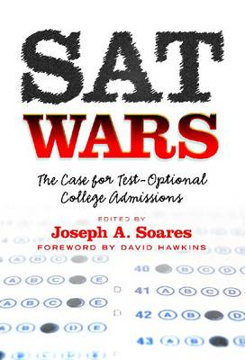 SAT Wars: The Case for Test-Optional College Admissions (Hardback)