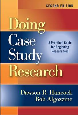 Doing Case Study Research: A Practical Guide for Beginning Researchers (Paperback)