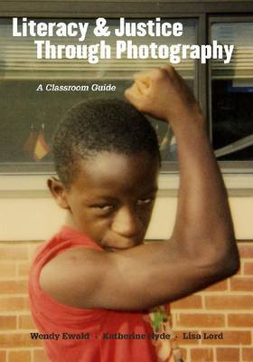 Literacy and Justice Through Photography: A Classroom Guide (Hardback)