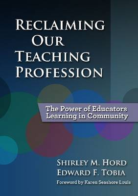 Reclaiming Our Teaching Profession: The Power of Educators Learning in Community (Paperback)