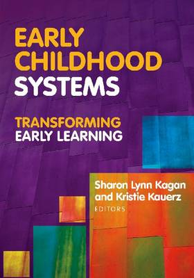 Early Childhood Systems: Transforming Early Learning (Hardback)