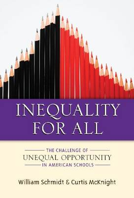 Inequality for All: The Challenge of Unequal Opportunity in American Schools (Hardback)
