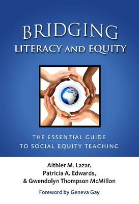 Bridging Literacy and Equity: The Essential Guide to Social Equality Teaching (Hardback)