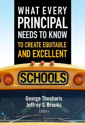 What Every Principal Needs to Know to Create Equitable and Excellent Schools (Hardback)