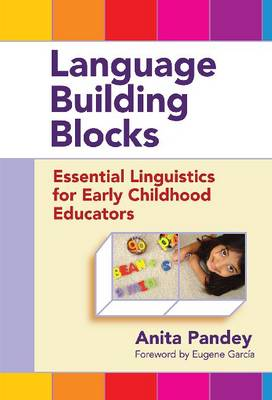 Language Building Blocks: Essential Linguistics for Early Childhood Educators - Early Childhood Education Series (Paperback)