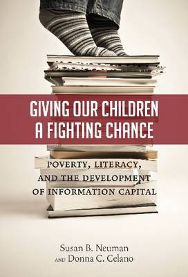 Giving Our Children a Fighting Chance: Poverty, Literacy and the Development of Information Capital (Paperback)